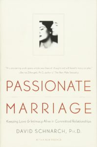 Passionate Marriage: Love, Sex, and Intimacy in Emotionally Committed Relationship By David Morris Schnarch