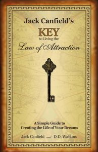 Jack Canfields Key to Living the Law of Attraction: A Simple Guide to…By Jack Canfield, D. D. Watkins