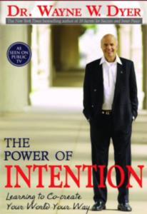 """""""The Power If Intention"""" By Wayne Dyer"""